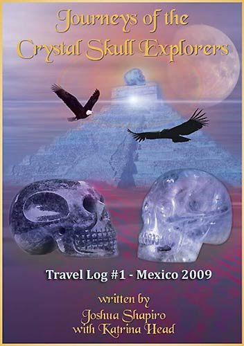 E-book Cover of Journeys of the Crystal Skull Explorers, Travel Log #1 - Mexico 2009